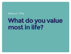 question_what do you value most in life